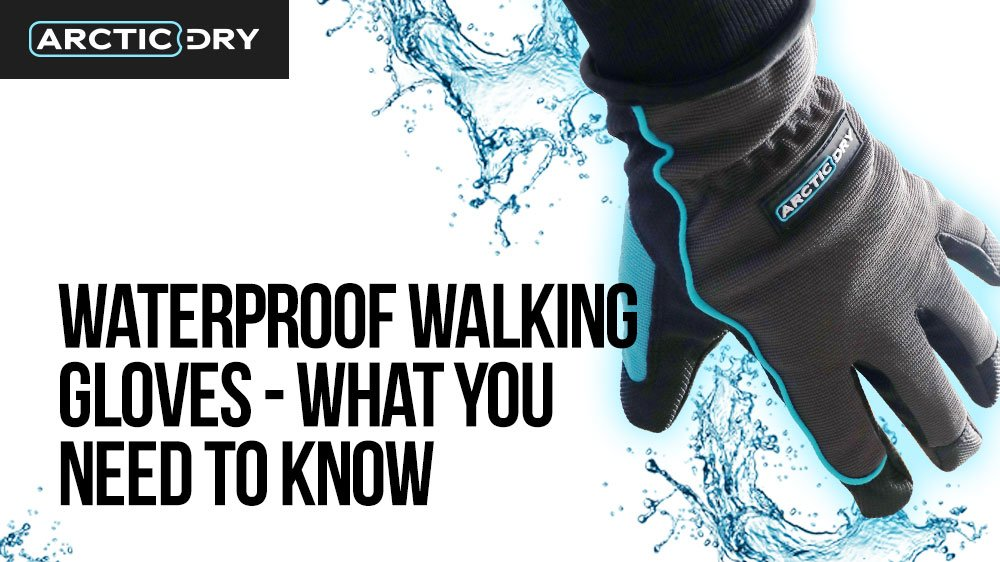Waterproof-Walking-Gloves---What-You-Need-to-Know